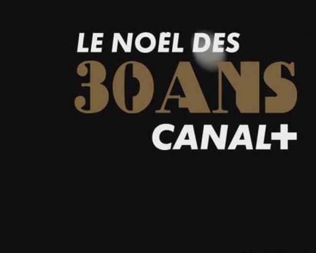 CANAL+ 30 ANS NOËL