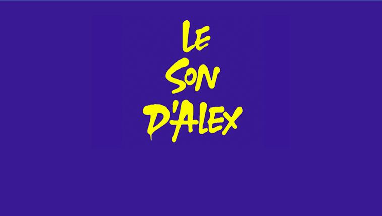 Le Son d'Alex Podcast